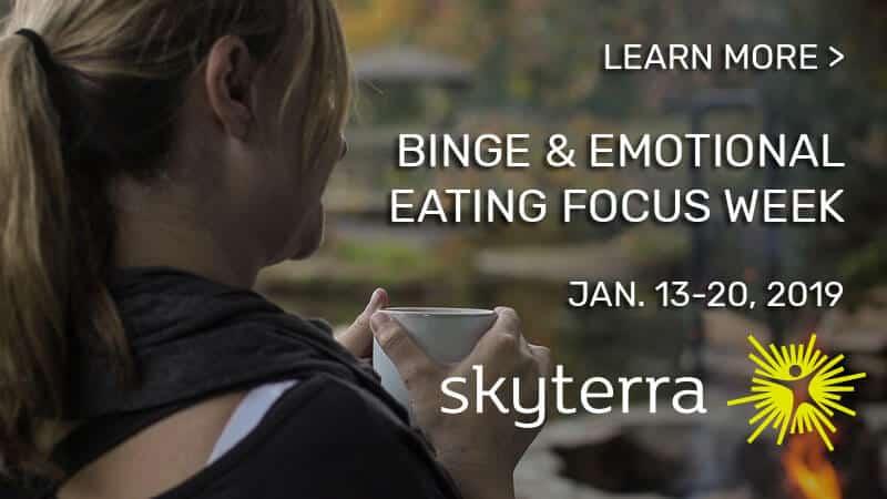 Learn More: Skyterra's Emotional & Binge Eating Focus Week, January 2019